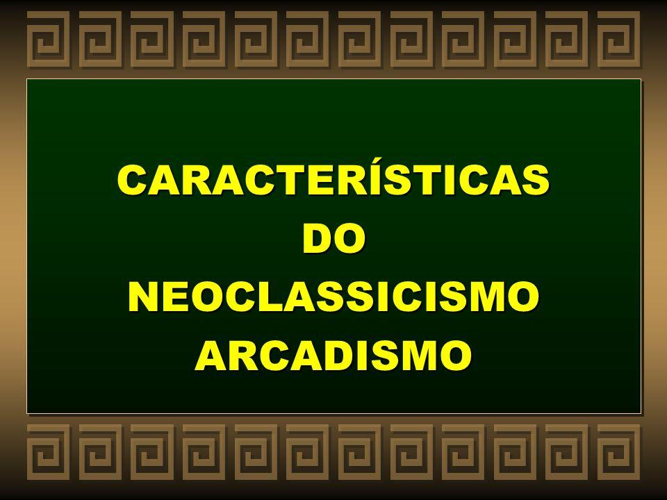 CARACTERÍSTICAS DONEOCLASSICISMOARCADISMO