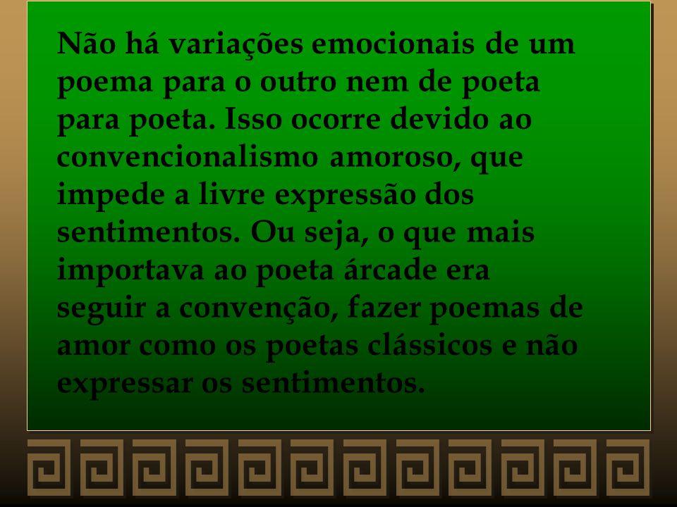 Não há variações emocionais de um poema para o outro nem de poeta para poeta. Isso ocorre devido ao convencionalismo amoroso, que impede a livre expre