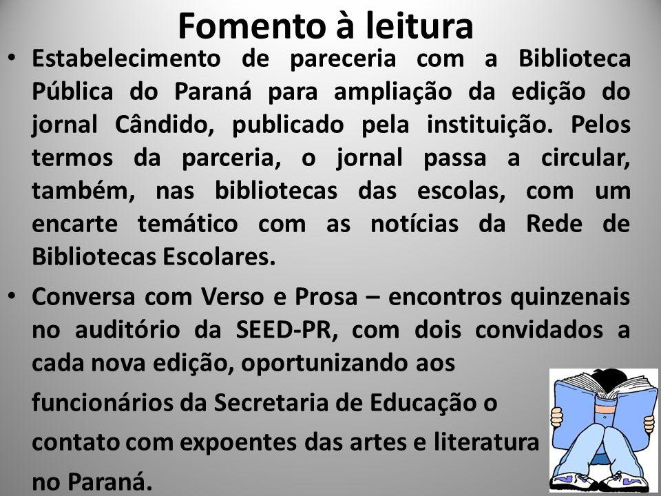 Fomento à leitura Estabelecimento de pareceria com a Biblioteca Pública do Paraná para ampliação da edição do jornal Cândido, publicado pela instituição.