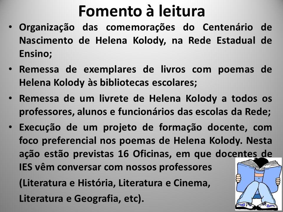 Fomento à leitura Organização das comemorações do Centenário de Nascimento de Helena Kolody, na Rede Estadual de Ensino; Remessa de exemplares de livr