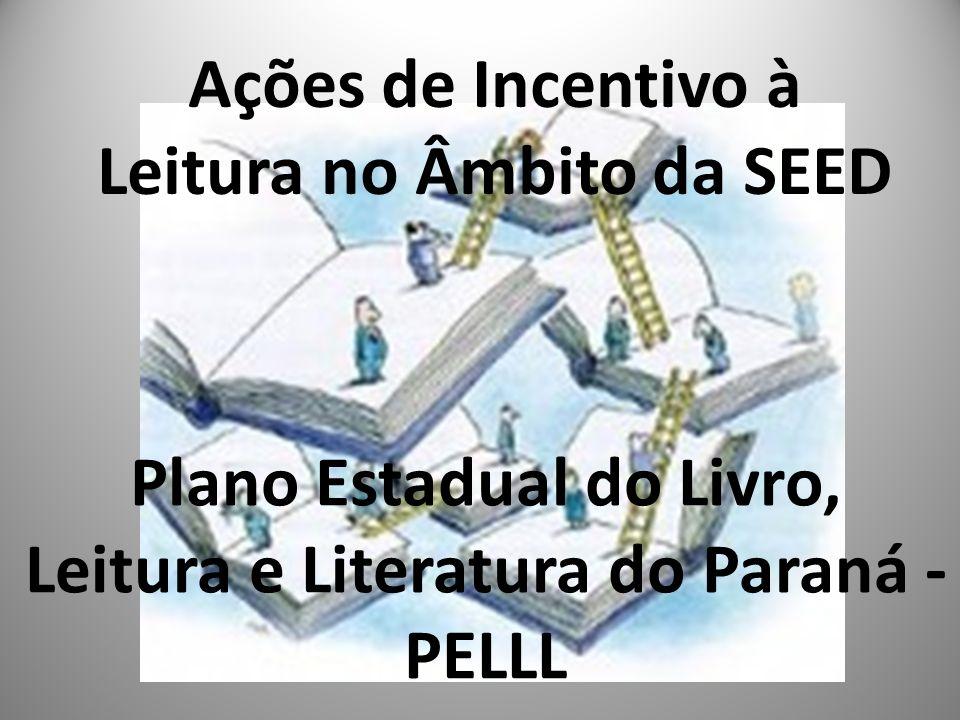 Plano Estadual do Livro, Leitura e Literatura do Paraná - PELLL Ações de Incentivo à Leitura no Âmbito da SEED