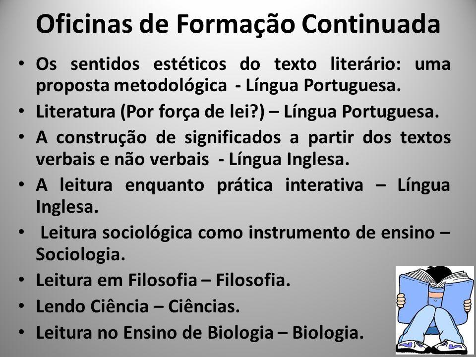 Oficinas de Formação Continuada Os sentidos estéticos do texto literário: uma proposta metodológica - Língua Portuguesa. Literatura (Por força de lei?