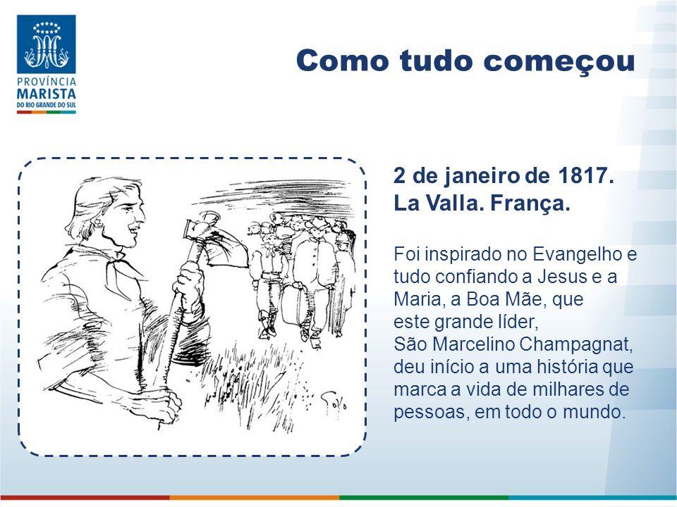 Como tudo começou 2 de janeiro de 1817. La Valla. França. Foi inspirado no Evangelho e tudo confiando a Jesus e a Maria, a Boa Mãe, que este grande lí