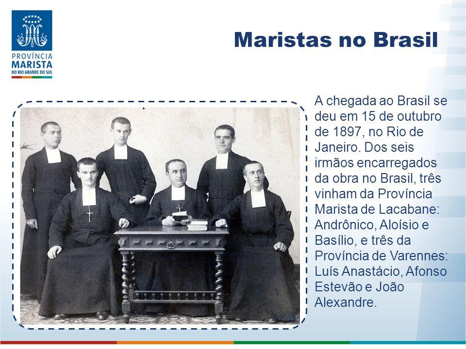 Maristas no Brasil A chegada ao Brasil se deu em 15 de outubro de 1897, no Rio de Janeiro. Dos seis irmãos encarregados da obra no Brasil, três vinham