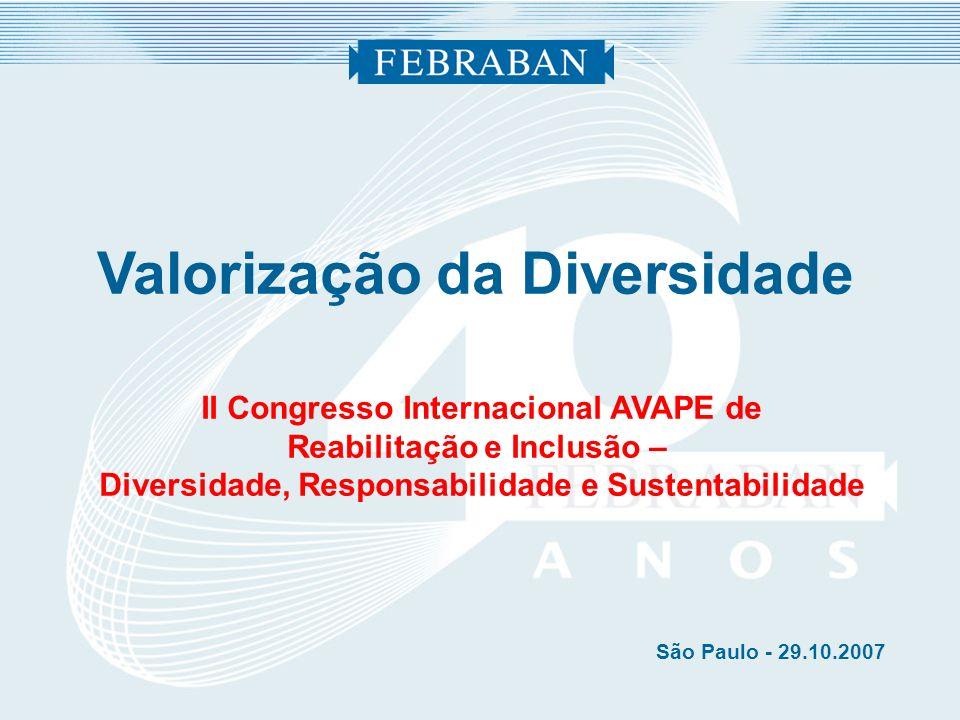 Valorização da Diversidade II Congresso Internacional AVAPE de Reabilitação e Inclusão – Diversidade, Responsabilidade e Sustentabilidade São Paulo -