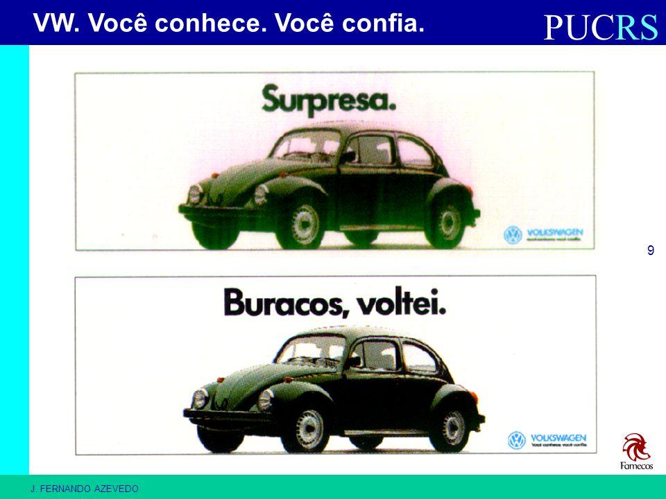 PUCRS J. FERNANDO AZEVEDO 9 VW. Você conhece. Você confia.