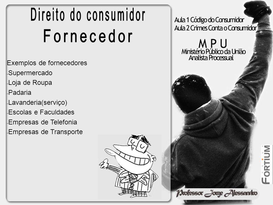 Exemplos de fornecedores - Supermercado - Loja de Roupa - Padaria - Lavanderia(serviço) - Escolas e Faculdades - Empresas de Telefonia - Empresas de T