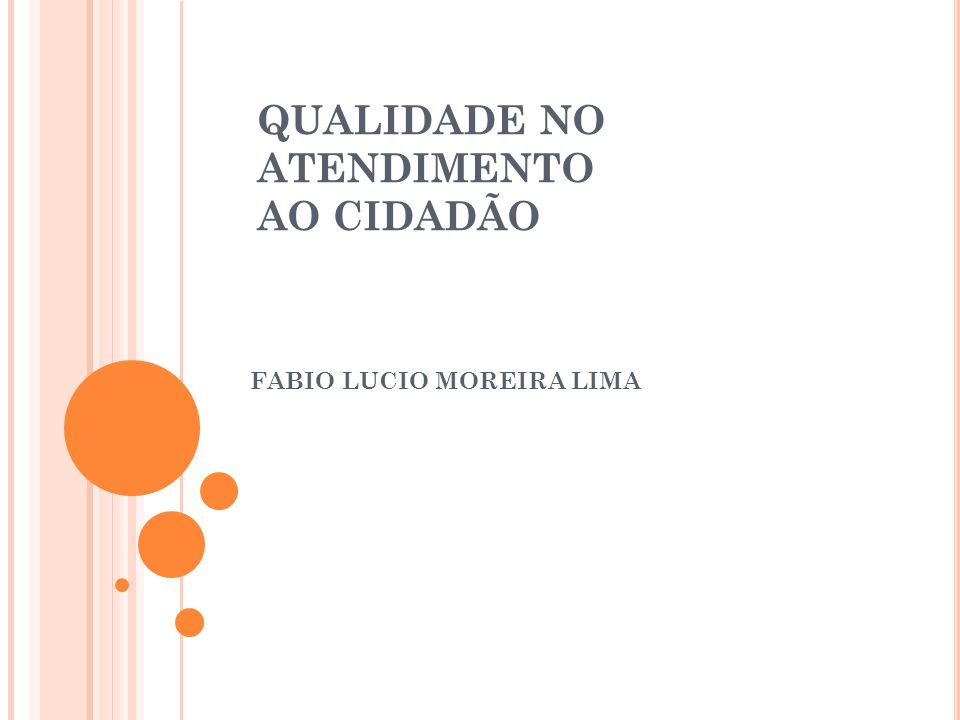 QUALIDADE NO ATENDIMENTO AO CIDADÃO FABIO LUCIO MOREIRA LIMA