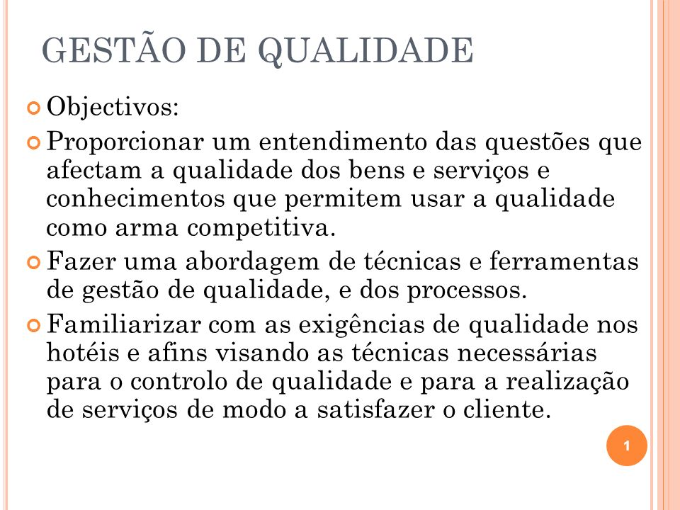 GESTÃO DE QUALIDADE O Plano Estratégico de qualidade 1.