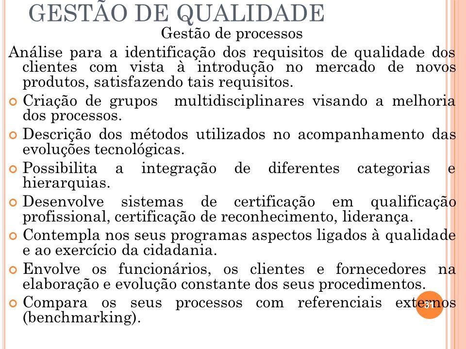 GESTÃO DE QUALIDADE Gestão de processos Análise para a identificação dos requisitos de qualidade dos clientes com vista à introdução no mercado de nov
