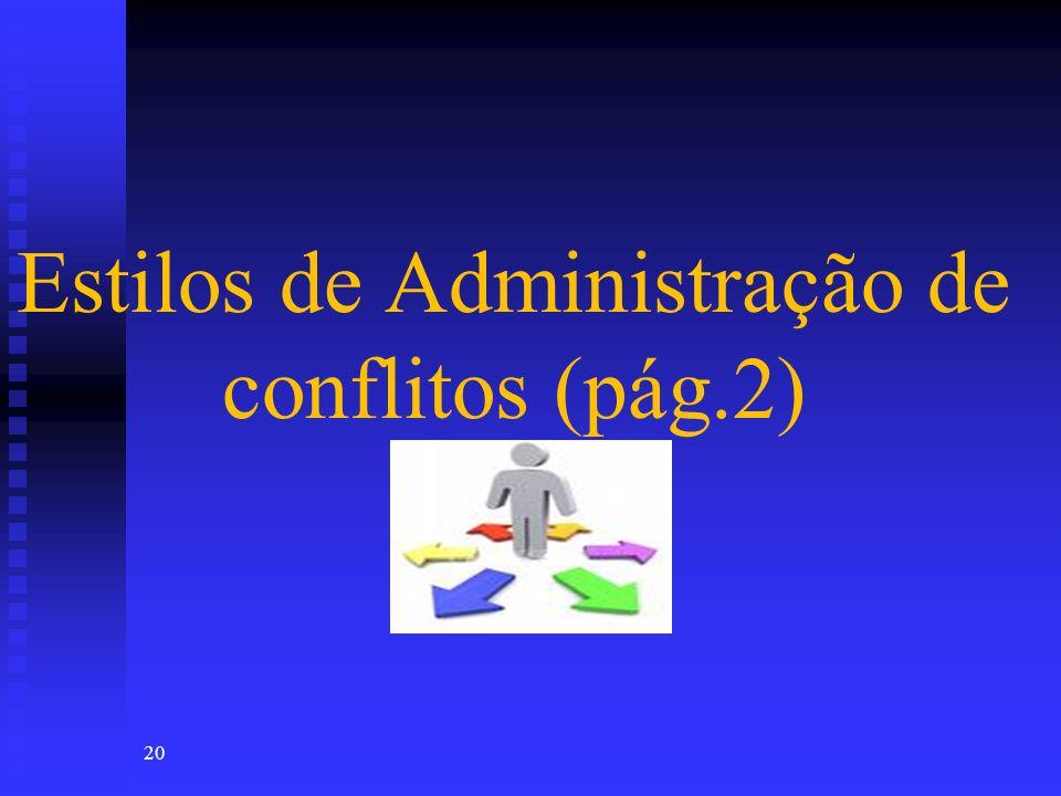 Estilos de Administração de conflitos (pág.2) 20