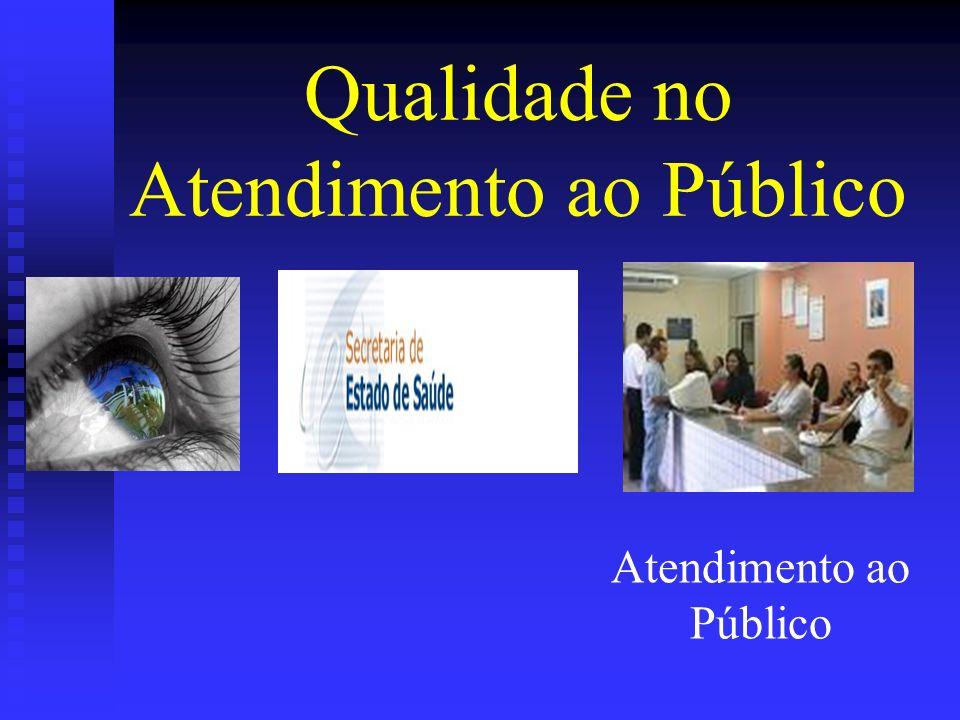 Qualidade no Atendimento ao Público Atendimento ao Público