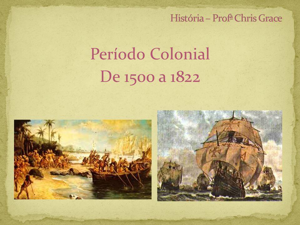 Período Colonial De 1500 a 1822