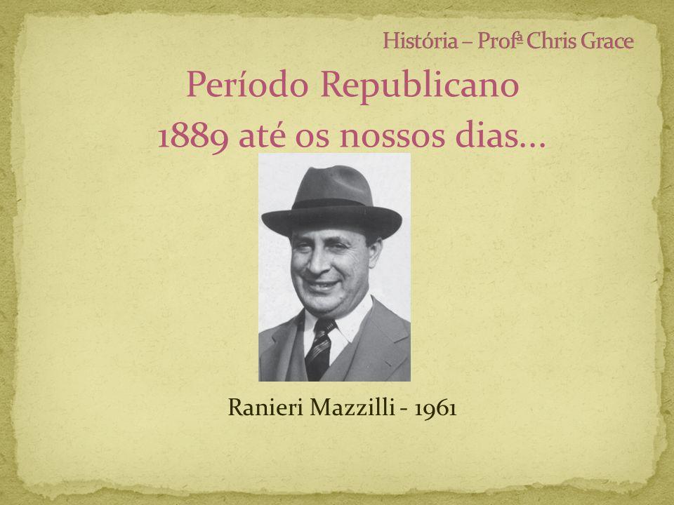 Período Republicano 1889 até os nossos dias... Ranieri Mazzilli - 1961