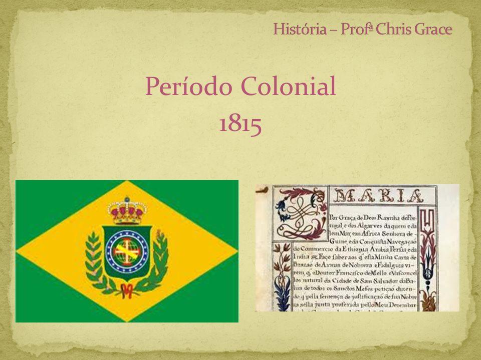 Período Colonial 1815