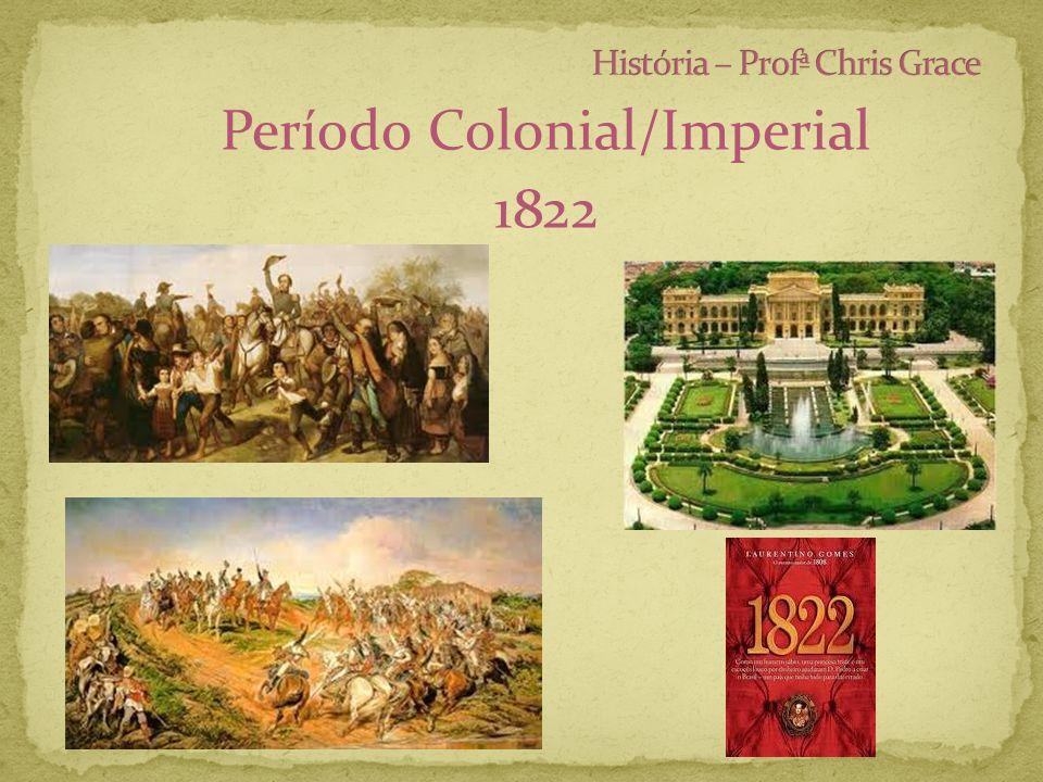 Período Colonial/Imperial 1822