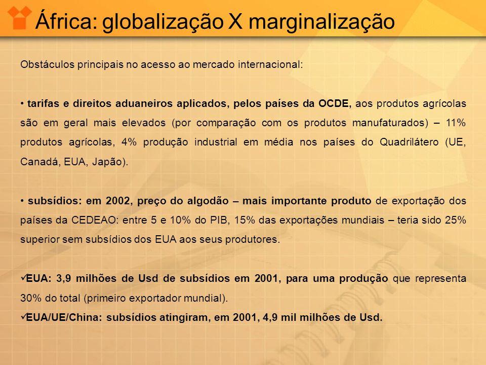Obstáculos principais no acesso ao mercado internacional: tarifas e direitos aduaneiros aplicados, pelos países da OCDE, aos produtos agrícolas são em