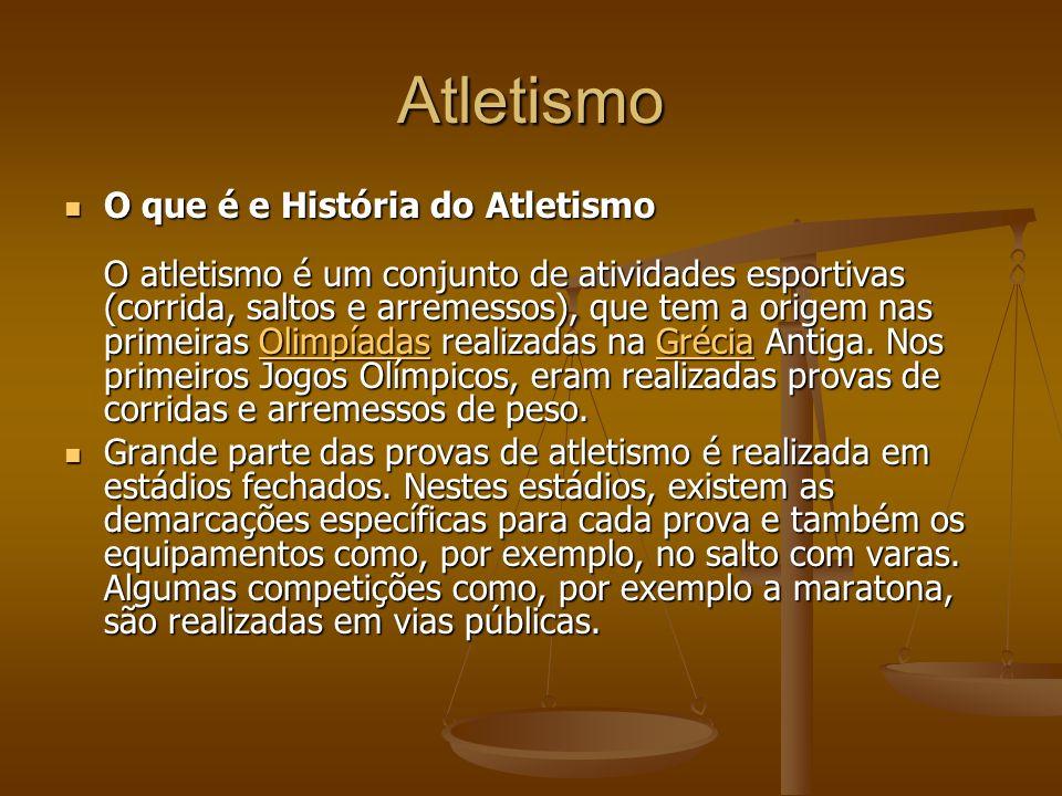 Atletismo O que é e História do Atletismo O atletismo é um conjunto de atividades esportivas (corrida, saltos e arremessos), que tem a origem nas primeiras Olimpíadas realizadas na Grécia Antiga.