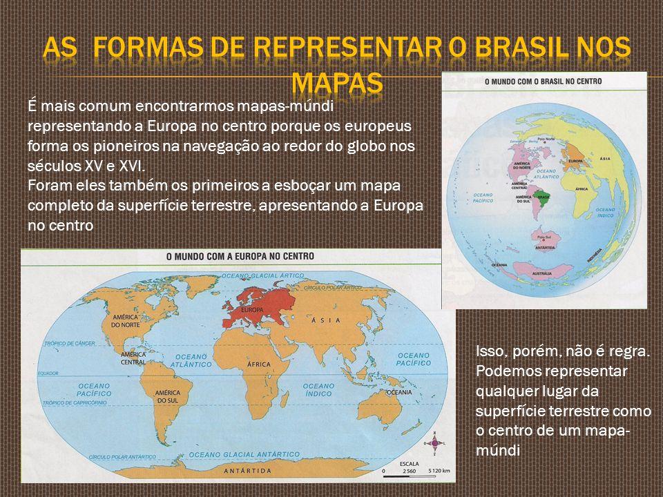 É mais comum encontrarmos mapas-múndi representando a Europa no centro porque os europeus forma os pioneiros na navegação ao redor do globo nos século