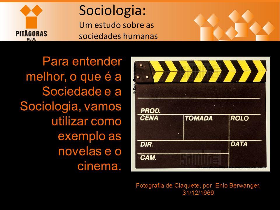 Sociologia: Um estudo sobre as sociedades humanas Para entender melhor, o que é a Sociedade e a Sociologia, vamos utilizar como exemplo as novelas e o cinema.