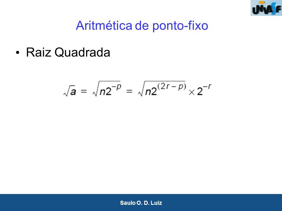 17 Saulo O. D. Luiz Aritmética de ponto-fixo Raiz Quadrada
