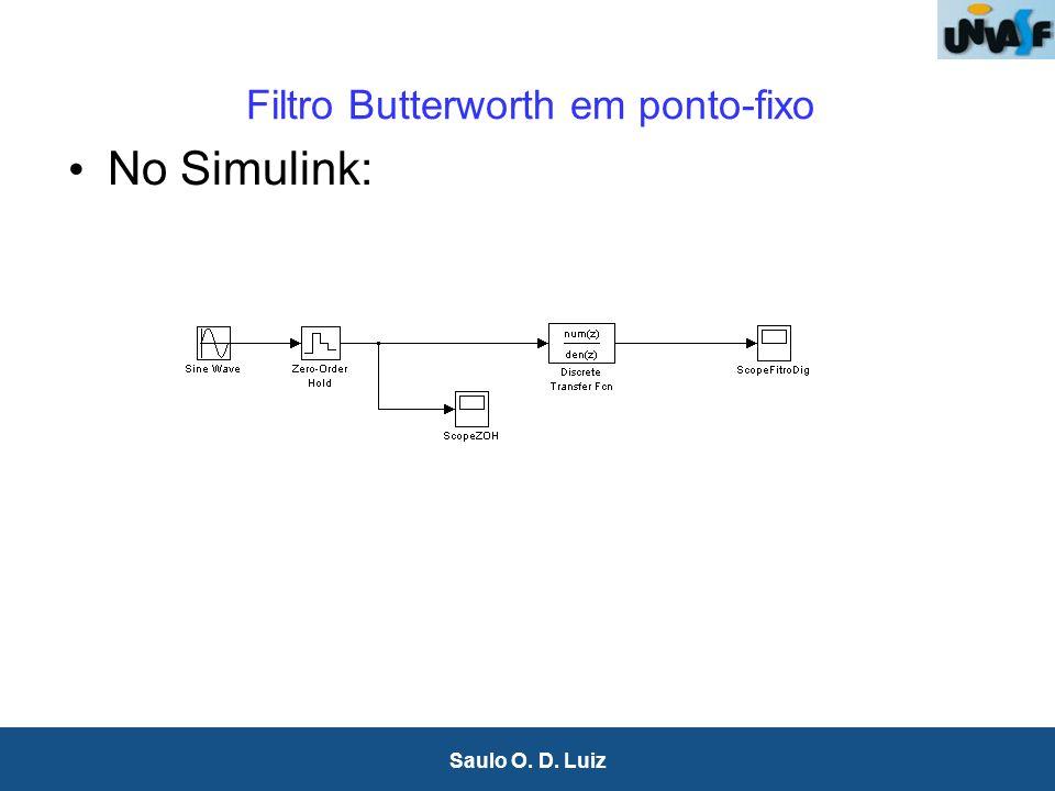 25 Saulo O. D. Luiz Filtro Butterworth em ponto-fixo No Simulink: