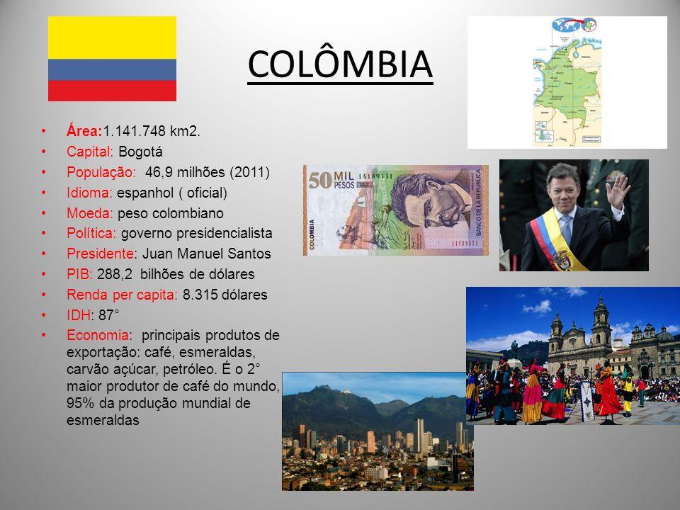 COLÔMBIA Área:1.141.748 km2. Capital: Bogotá População: 46,9 milhões (2011) Idioma: espanhol ( oficial) Moeda: peso colombiano Política: governo presi