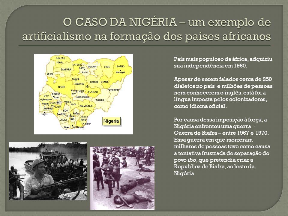 País mais populoso da áfrica, adquiriu sua independência em 1960. Apesar de serem falados cerca de 250 dialetos no país e milhões de pessoas nem conhe