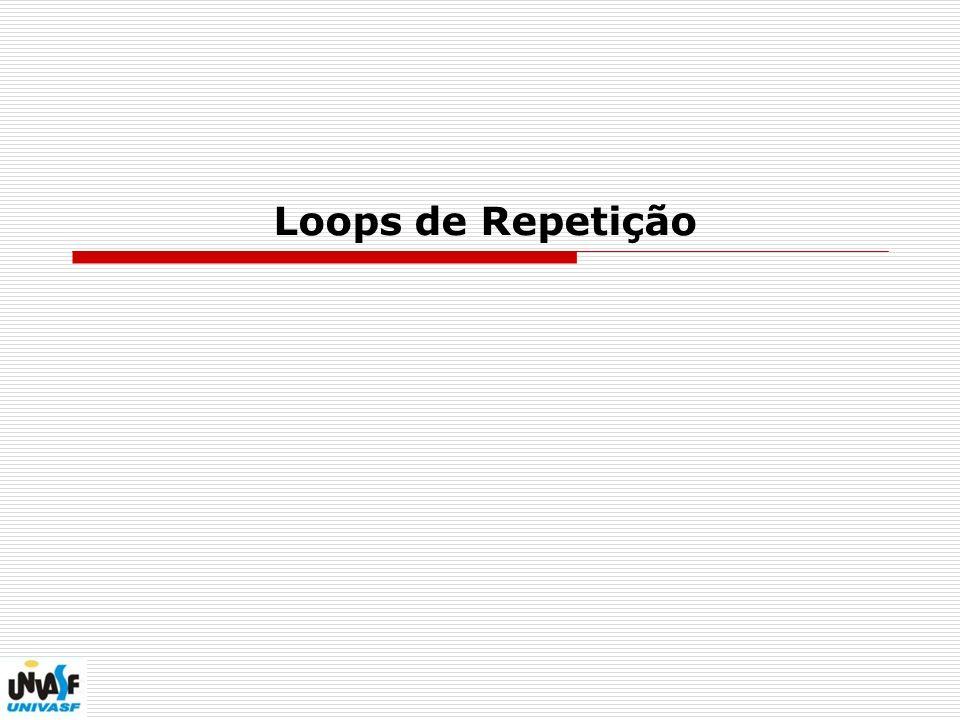 5 Loops de Repetição - while Estrutura de repetição Sintaxe while( ) {... }