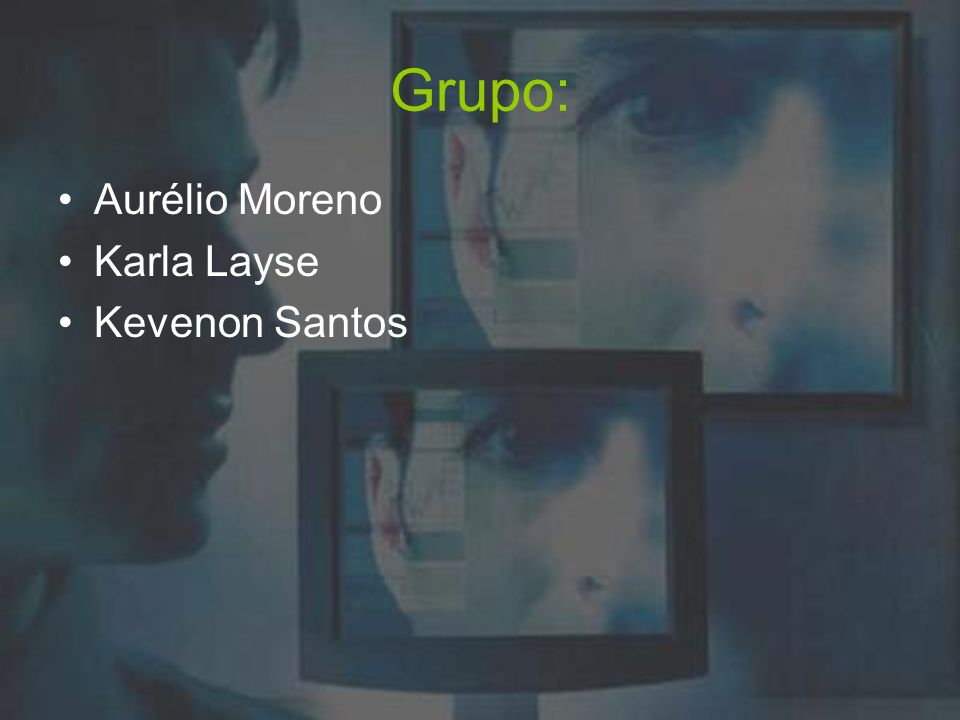 Grupo: Aurélio Moreno Karla Layse Kevenon Santos