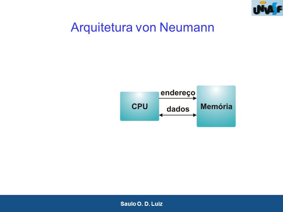 15 Saulo O. D. Luiz Arquitetura von Neumann
