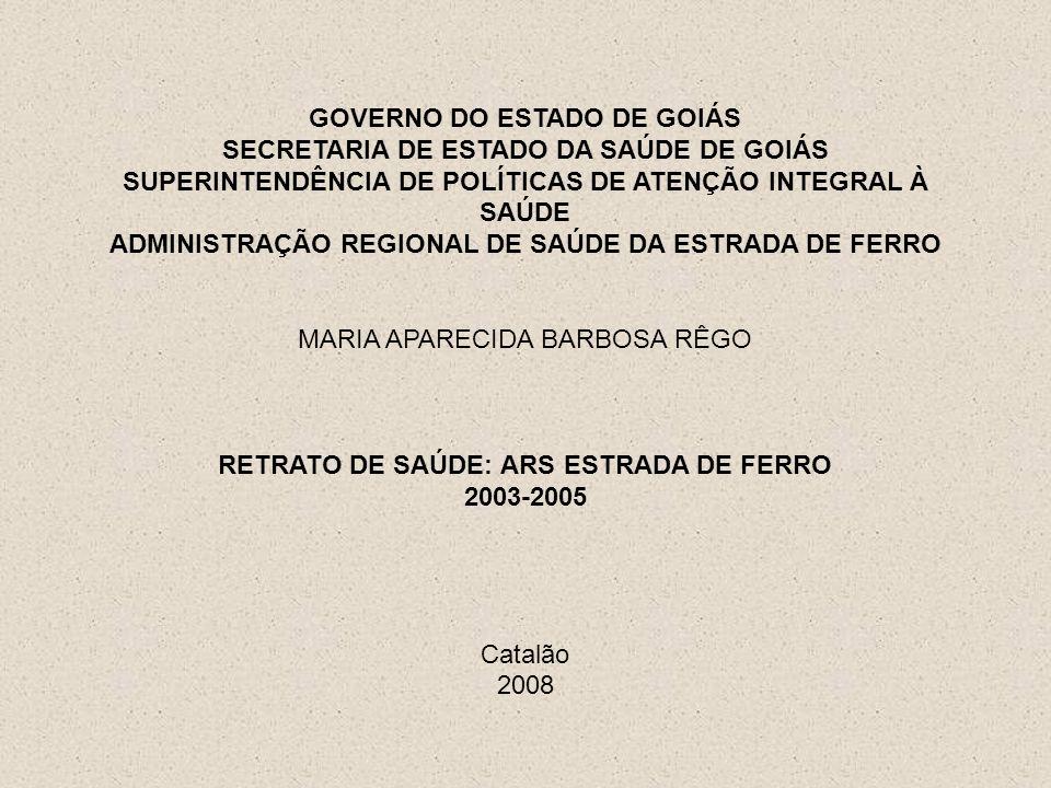 GOVERNO DO ESTADO DE GOIÁS SECRETARIA DE ESTADO DA SAÚDE DE GOIÁS SUPERINTENDÊNCIA DE POLÍTICAS DE ATENÇÃO INTEGRAL À SAÚDE ADMINISTRAÇÃO REGIONAL DE