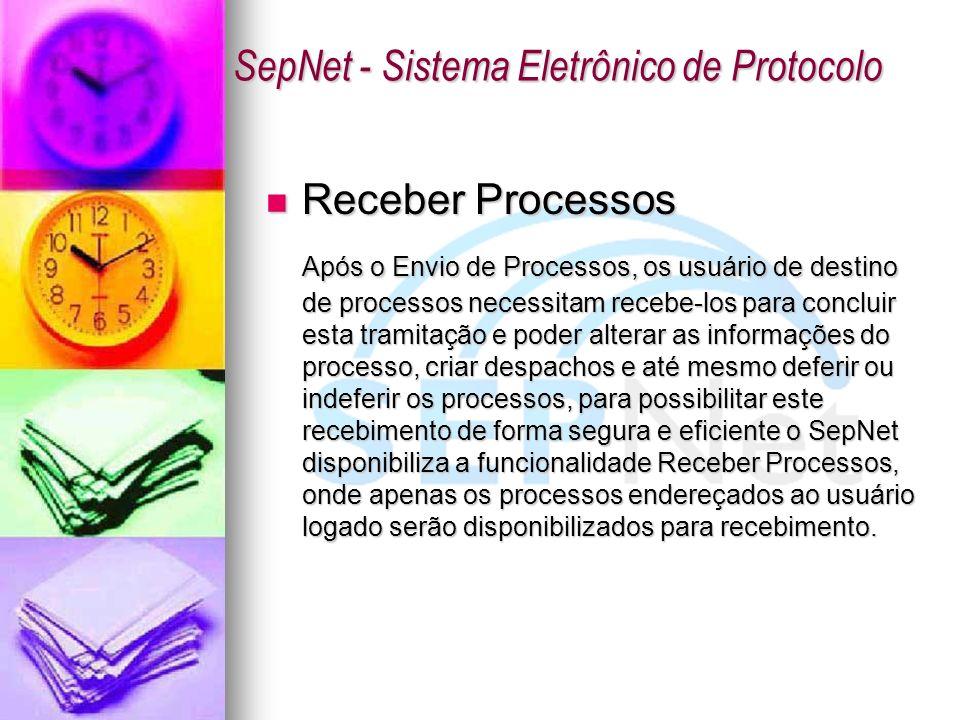 Receber Processos Receber Processos Após o Envio de Processos, os usuário de destino de processos necessitam recebe-los para concluir esta tramitação