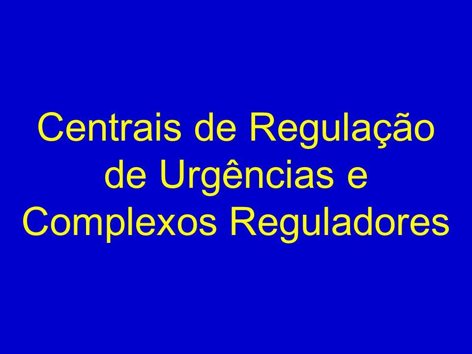 Centrais de Regulação de Urgências e Complexos Reguladores