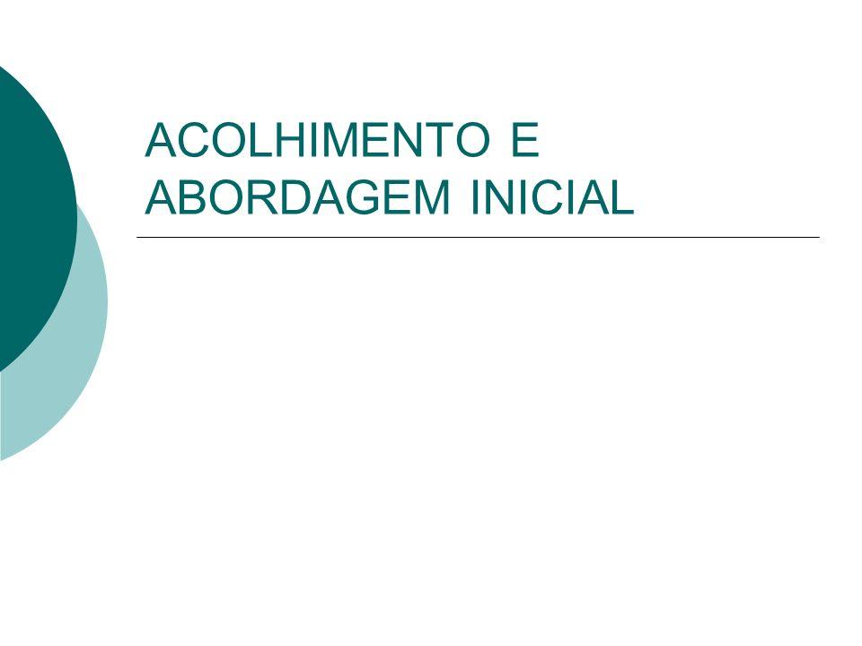 ACOLHIMENTO E ABORDAGEM INICIAL