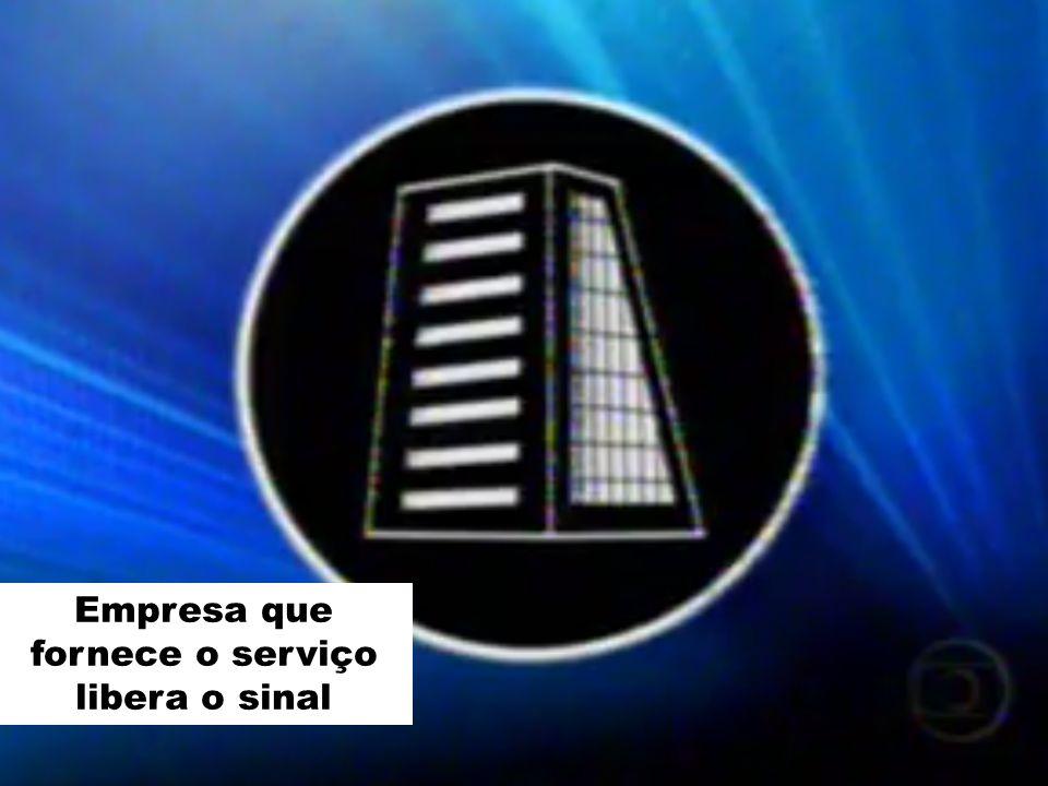 Empresa que fornece o serviço libera o sinal