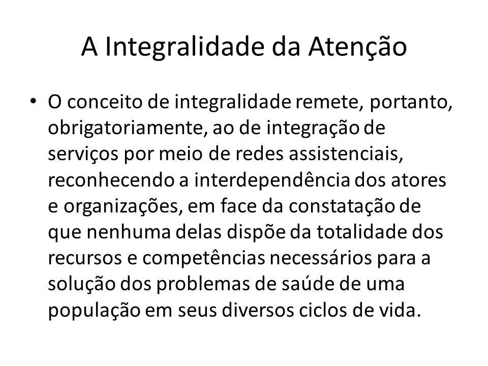 O conceito de integralidade remete, portanto, obrigatoriamente, ao de integração de serviços por meio de redes assistenciais, reconhecendo a interdepe