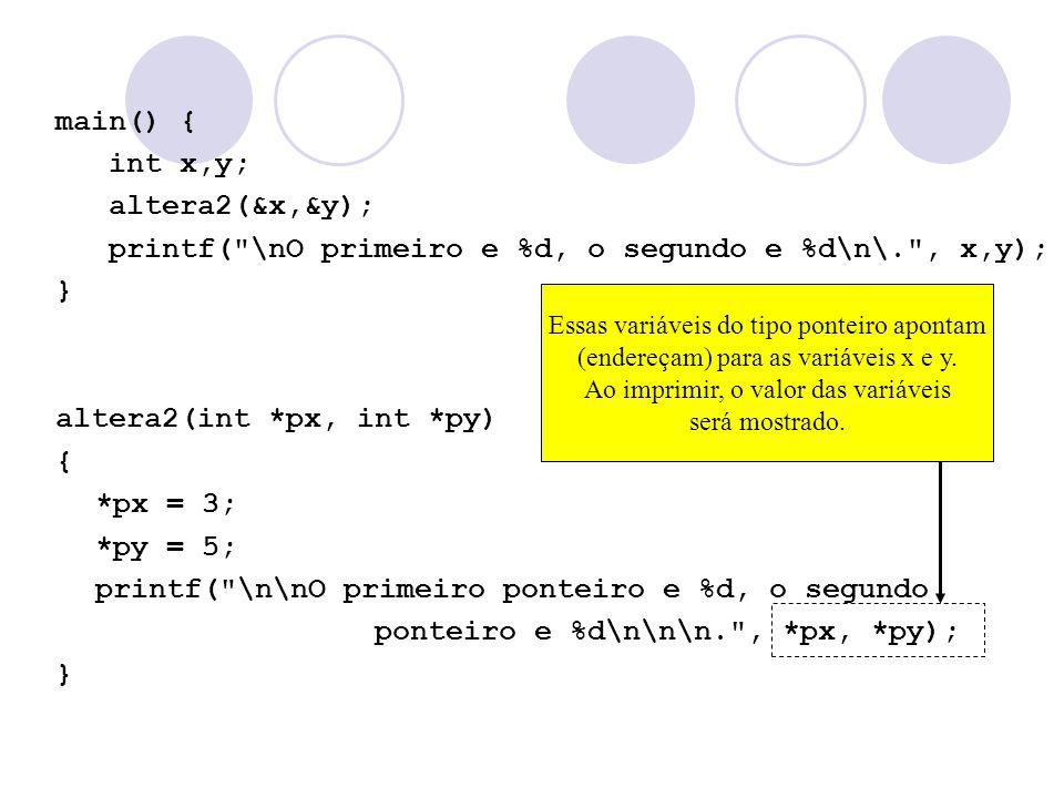 main() { int x,y; altera2(&x,&y); printf(
