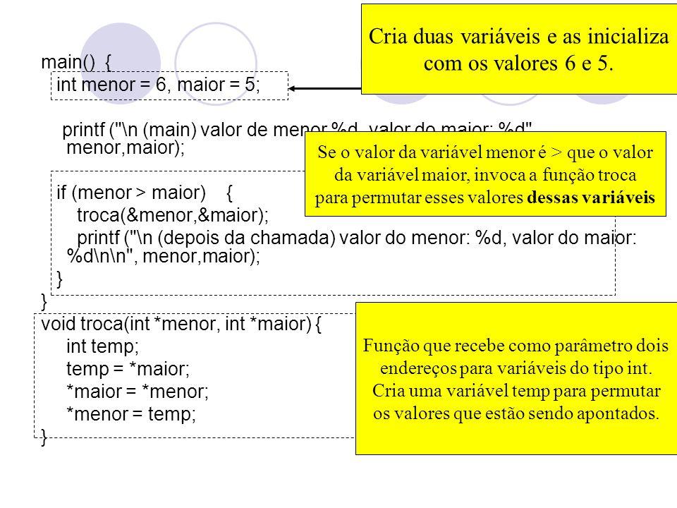 main() { int menor = 6, maior = 5; printf (