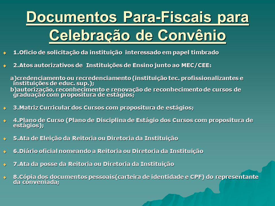 Documentos Para-Fiscais para Celebração de Convênio 1.Oficio de solicitação da instituição interessado em papel timbrado 1.Oficio de solicitação da in