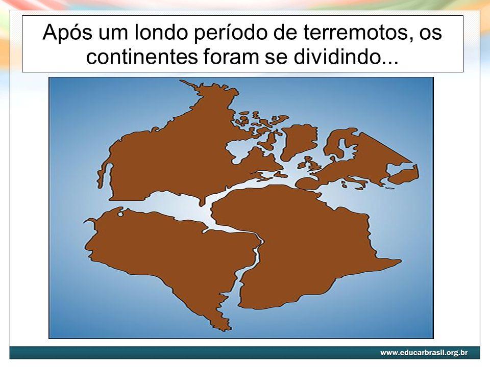 ...Até formar os continentes que conhecemos hoje.