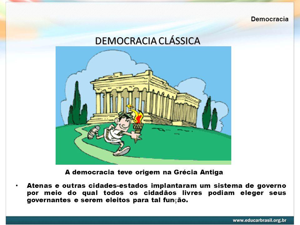 A democracia teve origem na Grécia Antiga Atenas e outras cidades-estados implantaram um sistema de governo por meio do qual todos os cidadãos livres