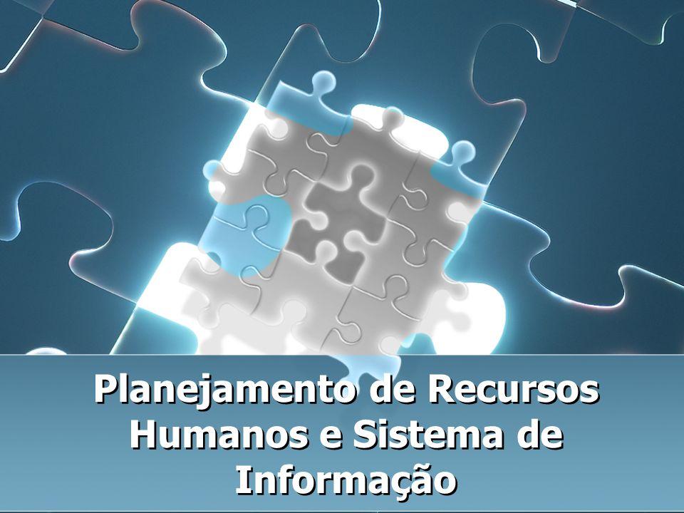 Planejamento de Recursos Humanos e Sistema de Informação