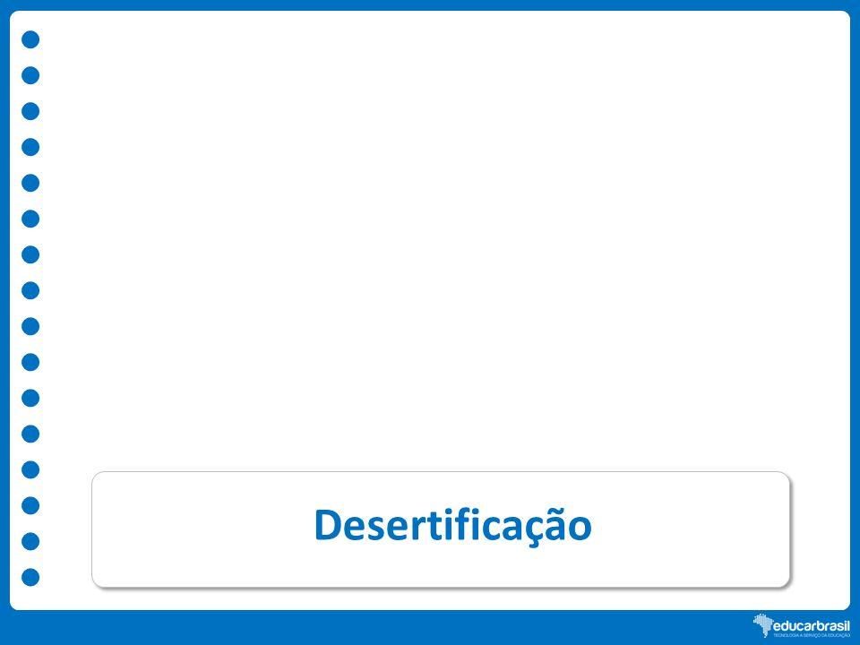 Áreas que passam pelo processo de desertificação no Brasil Sertão nordestino Disponível em:.