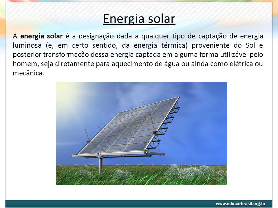 Energia solar A energia solar é a designação dada a qualquer tipo de captação de energia luminosa (e, em certo sentido, da energia térmica) provenient