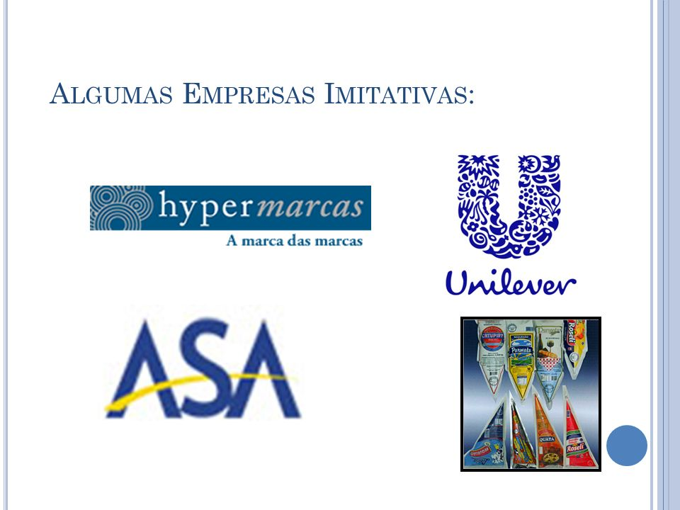 A LGUMAS E MPRESAS I MITATIVAS :