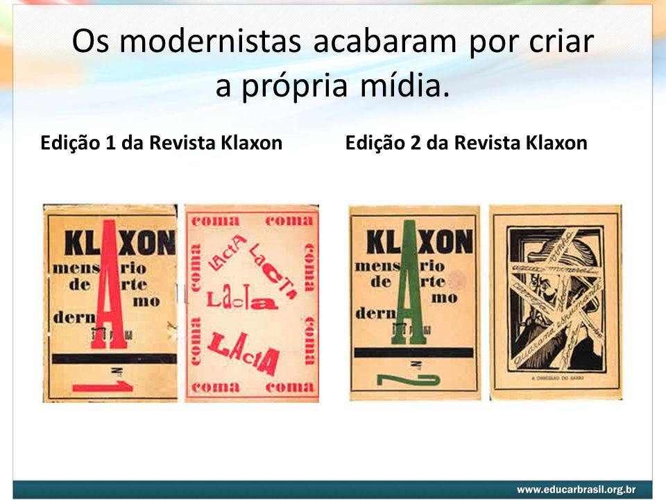 Os modernistas acabaram por criar a própria mídia. Edição 1 da Revista KlaxonEdição 2 da Revista Klaxon