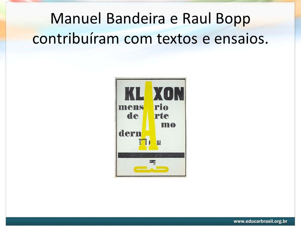 Manuel Bandeira e Raul Bopp contribuíram com textos e ensaios.