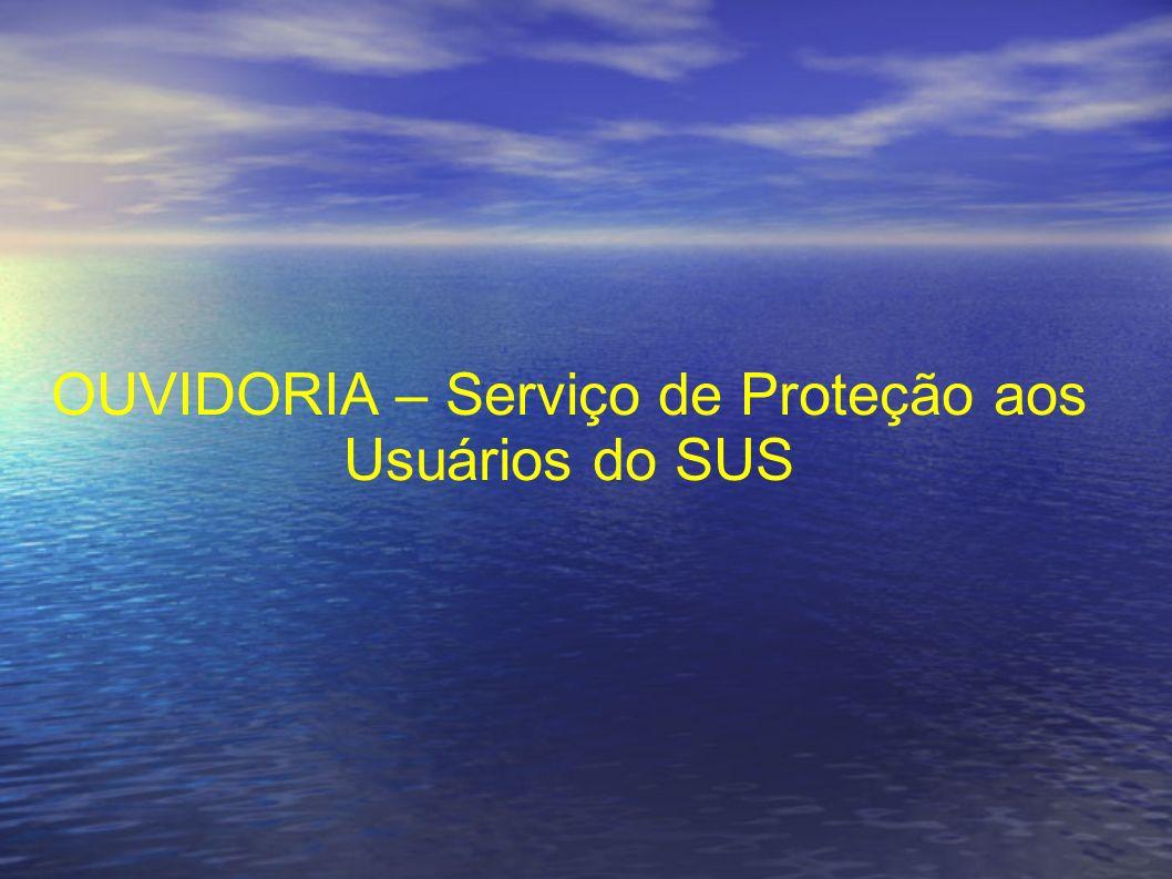 OUVIDORIA – Serviço de Proteção aos Usuários do SUS