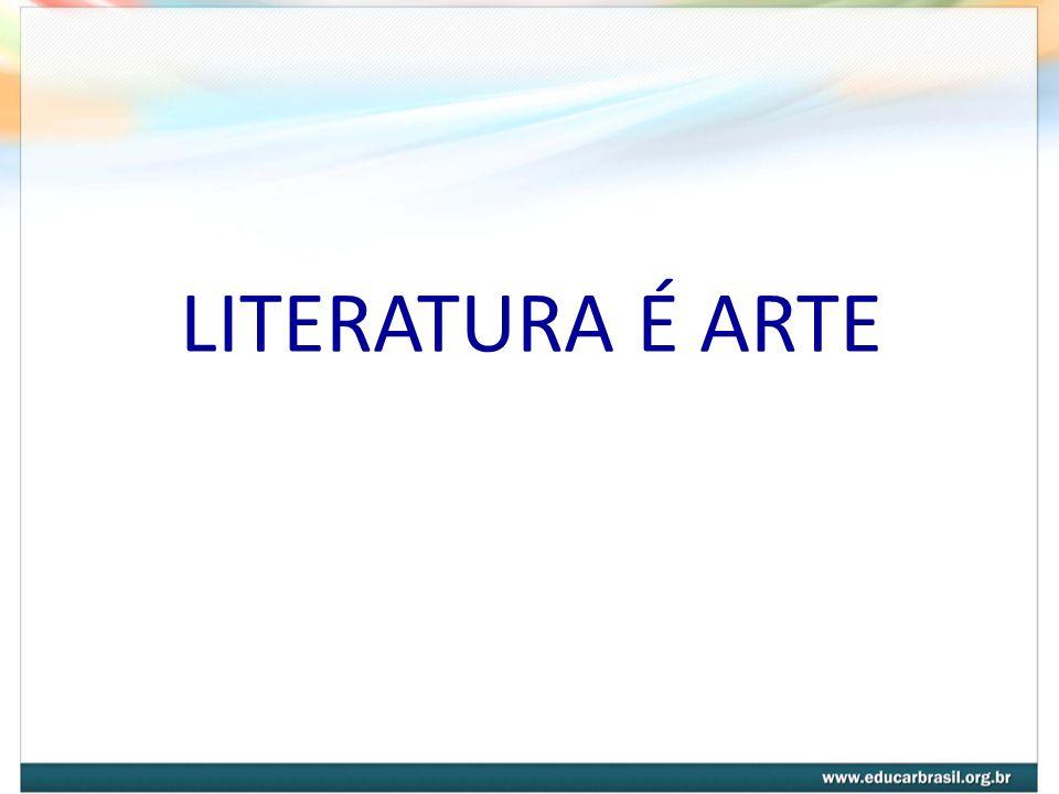 LITERATURA É ARTE